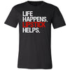 Life Happens Lipstick Helps Canvas Brand Tee Unisex T-Shirt - 12 colors available - PLUS Size XS-4XL MADE IN THE USA