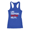 Life Happens Hunting Helps Ladies Racerback Tank Top Women - 4 colors available - PLUS Size XS-2XL MADE IN THE USA