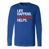 Life Happens Espresso Helps Long Sleeve Tee Unisex T-shirt - 5 colors available PLUS Size S-2XL MADE IN THE USA
