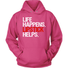 Life Happens. Lipstick Helps. Unisex Pull-over Hoodie - 10 Colors AVAILABLE Plus Size: S-5XL - MADE IN THE USA