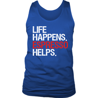 Life Happens Espresso Helps Mens Tank Top 4 colors available PLUS Size S-2XL MADE IN THE USA