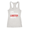 Life Happens Lobster Helps Ladies Racerback Tank Top Women - 5 colors available - PLUS Size XS-2XL MADE IN THE USA
