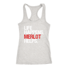 Life Happens Merlot Helps Ladies Racerback Tank Top Women - 5 colors available - PLUS Size XS-2XL MADE IN THE USA