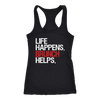 Life Happens Brunch Helps Ladies Racerback Tank Top Women - 5 colors available - PLUS Size XS-2XL MADE IN THE USA