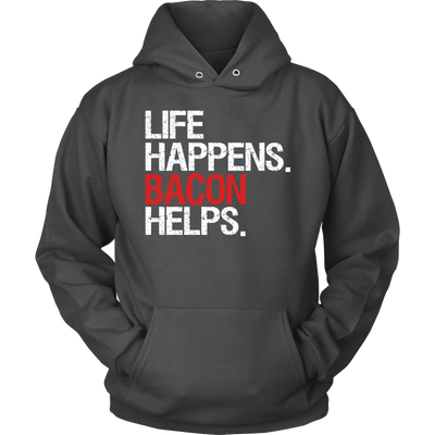 Life Happens Bacon Helps. Unisex Pull-over Hoodie - 10 Colors AVAILABLE Plus Size: S-5XL - MADE IN THE USA