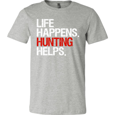 Life Happens Hunting Helps Tee Canvas Brand Mens T-Shirt - 12 colors available - PLUS Size S-3XL MADE IN THE USA
