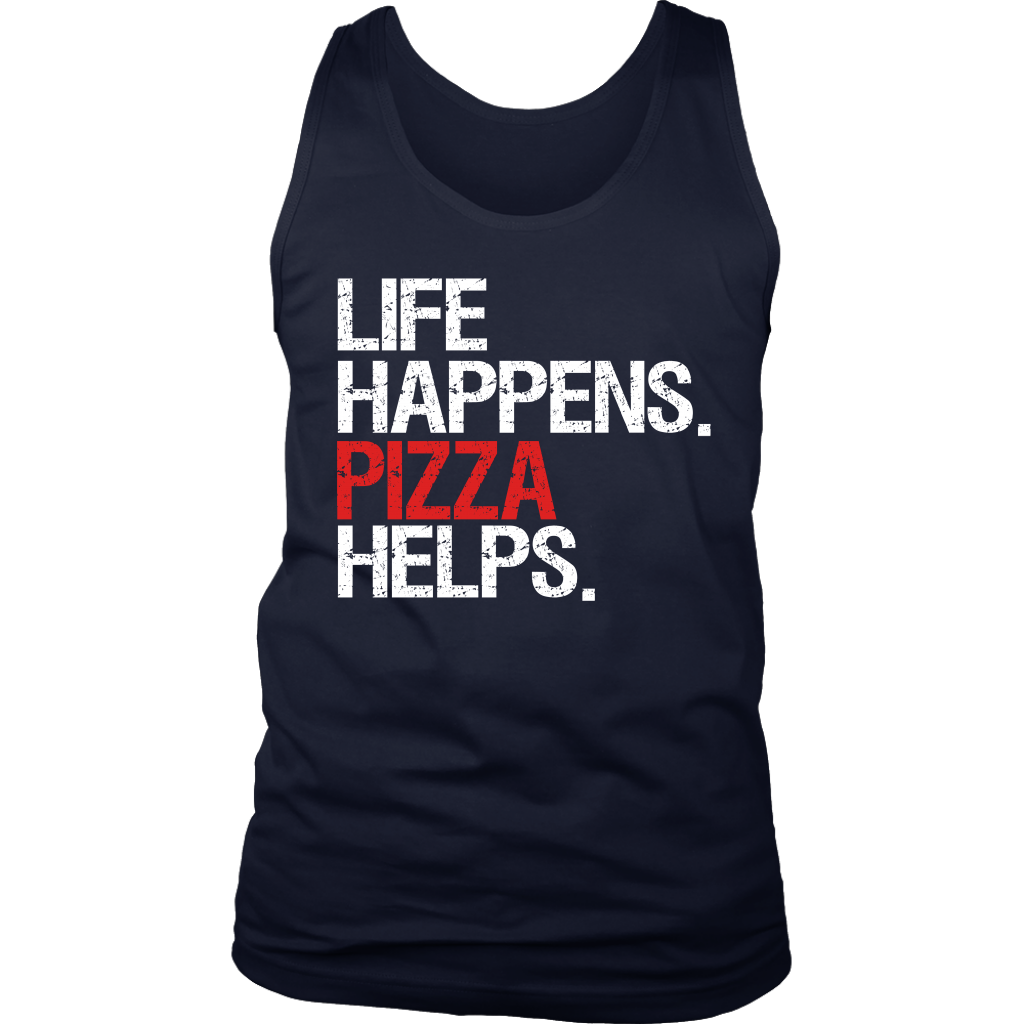 c4404773f46fd Life Happens Pizza Helps Mens Tank Top 4 colors available PLUS Size S-2XL  MADE