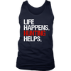 Life Happens Hunting Helps Mens Tank Top 4 colors available PLUS Size S-2XL MADE IN THE USA