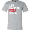 Life Happens Pizza Helps Canvas Brand Tee Mens T-Shirt - 12 colors available - PLUS Size S-3XL MADE IN THE USA