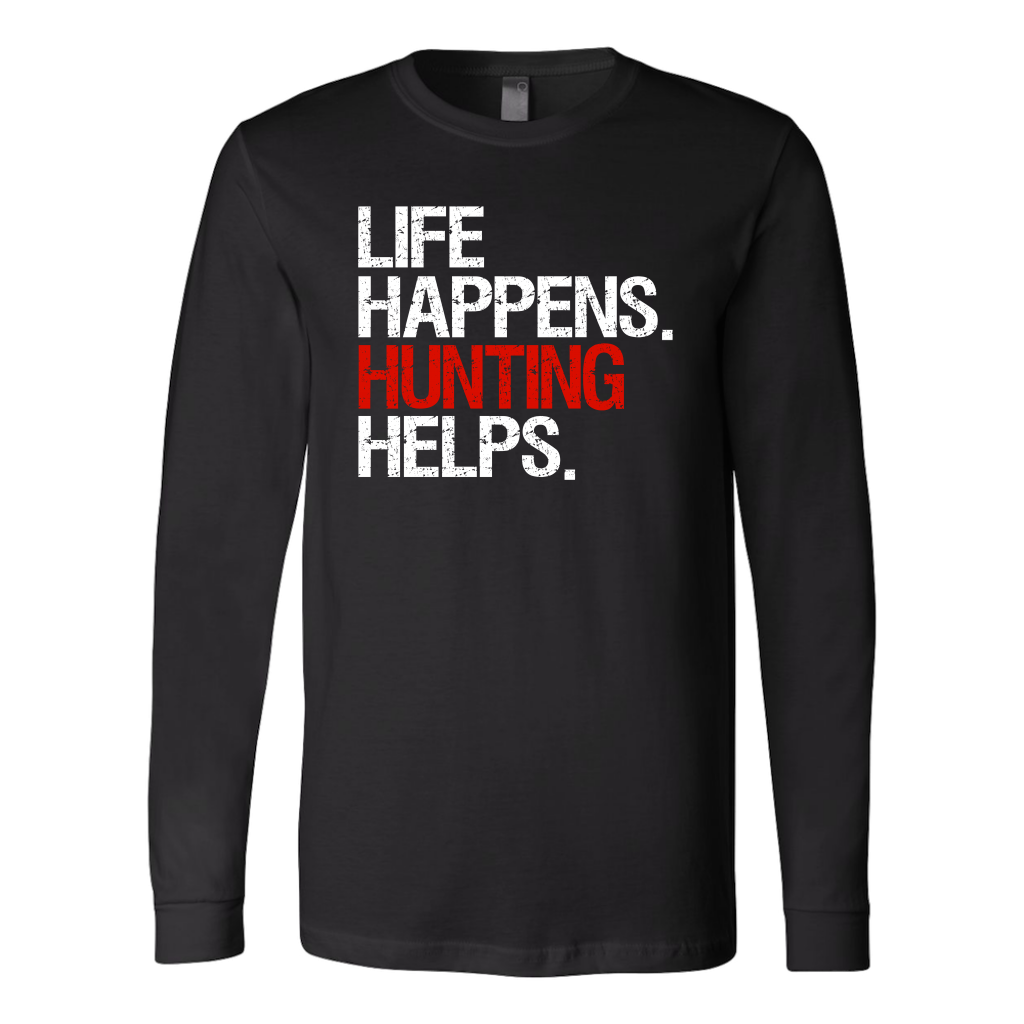 5284bef5a8a Life Happens Hunting Helps Canvas Brand Long Sleeve Tee Unisex T-shirt - 4  colors