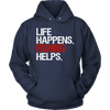 Life Happens Fishing Helps Unisex Pull-over Hoodie - 10 Colors AVAILABLE Plus Size: S-5XL - MADE IN THE USA