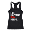 Life Happens Rum Helps Ladies Racerback Tank Top Women - 3 colors available - PLUS Size XS-2XL MADE IN THE USA