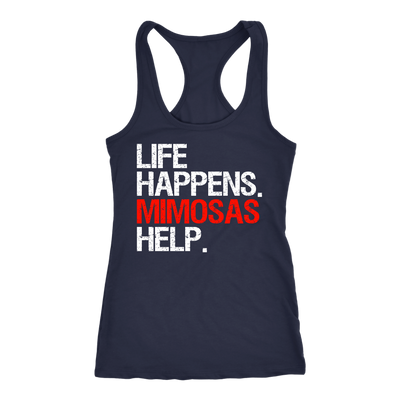 Life Happens Mimosas Help Ladies Racerback Tank Top Women - 3 colors available - PLUS Size XS-2XL MADE IN THE USA