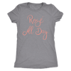 Rose' All Day Ladies T-shirt Womens Triblend Tee - 3 Colors Available Plus Size S-2XL - MADE IN THE USA