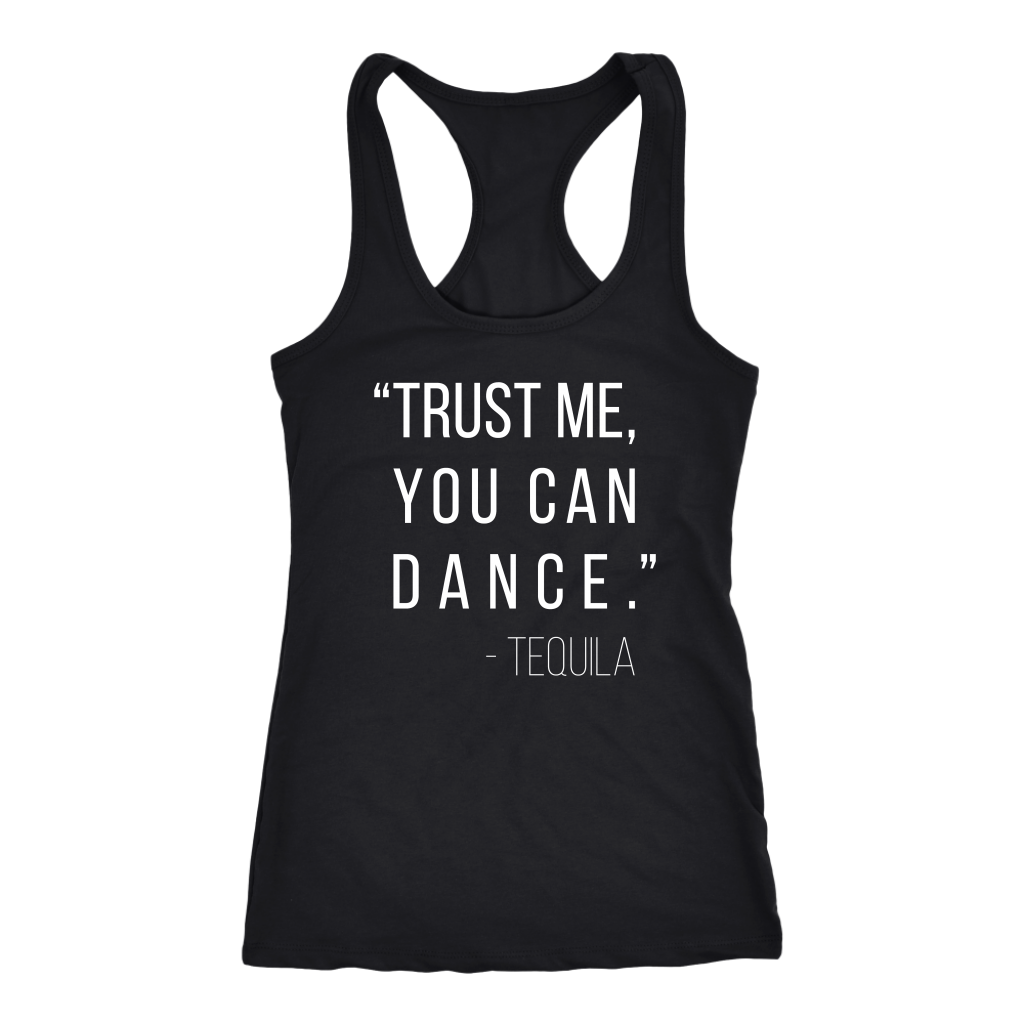 88bd9b88fa812 Trust Me You Can Dance Tequila Ladies Racerback Tank Top Women - 4 colors  available -