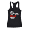 Life Happens Tacos Help Ladies Racerback Tank Top Women - 3 colors available - PLUS Size XS-2XL MADE IN THE USA