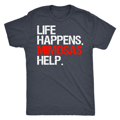 Life Happens Mimosas Help Mens T-shirt Triblend Tee - 3 colors available PLUS Size S-2XL MADE IN THE USA