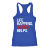 Life Happens Scotch Helps Ladies Racerback Tank Top Women - 3 colors available - PLUS Size XS-2XL MADE IN THE USA
