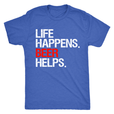 Life Happens Beer Helps Mens T-shirt Triblend Tee - 3 colors available PLUS Size S-2XL MADE IN THE USA