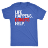 Life Happens Donuts Help Mens T-shirt Triblend Tee - 3 colors available PLUS Size S-2XL MADE IN THE USA