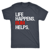 Life Happens Rum Helps Mens T-shirt Triblend Tee - 3 colors available PLUS Size S-2XL MADE IN THE USA
