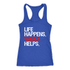 Life Happens Vodka Helps Ladies Racerback Tank Top Women - 3 colors available - PLUS Size XS-2XL MADE IN THE USA