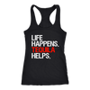 Life Happens Tequila Helps Ladies Racerback Tank Top Women - 3 colors available - PLUS Size XS-2XL MADE IN THE USA