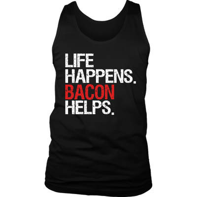 Life Happens Bacon Helps Mens Tank Top 4 colors available PLUS Size S-2XL MADE IN THE USA