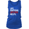 Life Happens Lipstick Helps Ladies Regular Tank Top Women - 2 colors available - PLUS Size S-2XL MADE IN THE USA