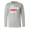Life Happens Vodka Helps Long Sleeve Tee Unisex T-shirt - 5 colors available PLUS Size S-2XL MADE IN THE USA