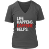 Life Happens Caffeine Helps Womens V-Neck Ladies 5 Colors Available Plus Size S-4XL - MADE IN THE USA