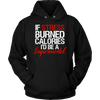 If Stress Burned Calories I'd be a Supermodel Unisex Pull-over Hoodie - 10 Colors AVAILABLE Plus Size: S-5XL - MADE IN THE USA
