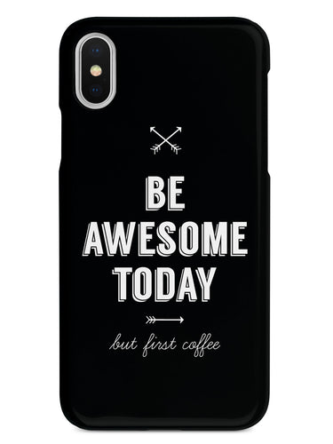 Be Awesome Today - But First Coffee Humor Funny Case