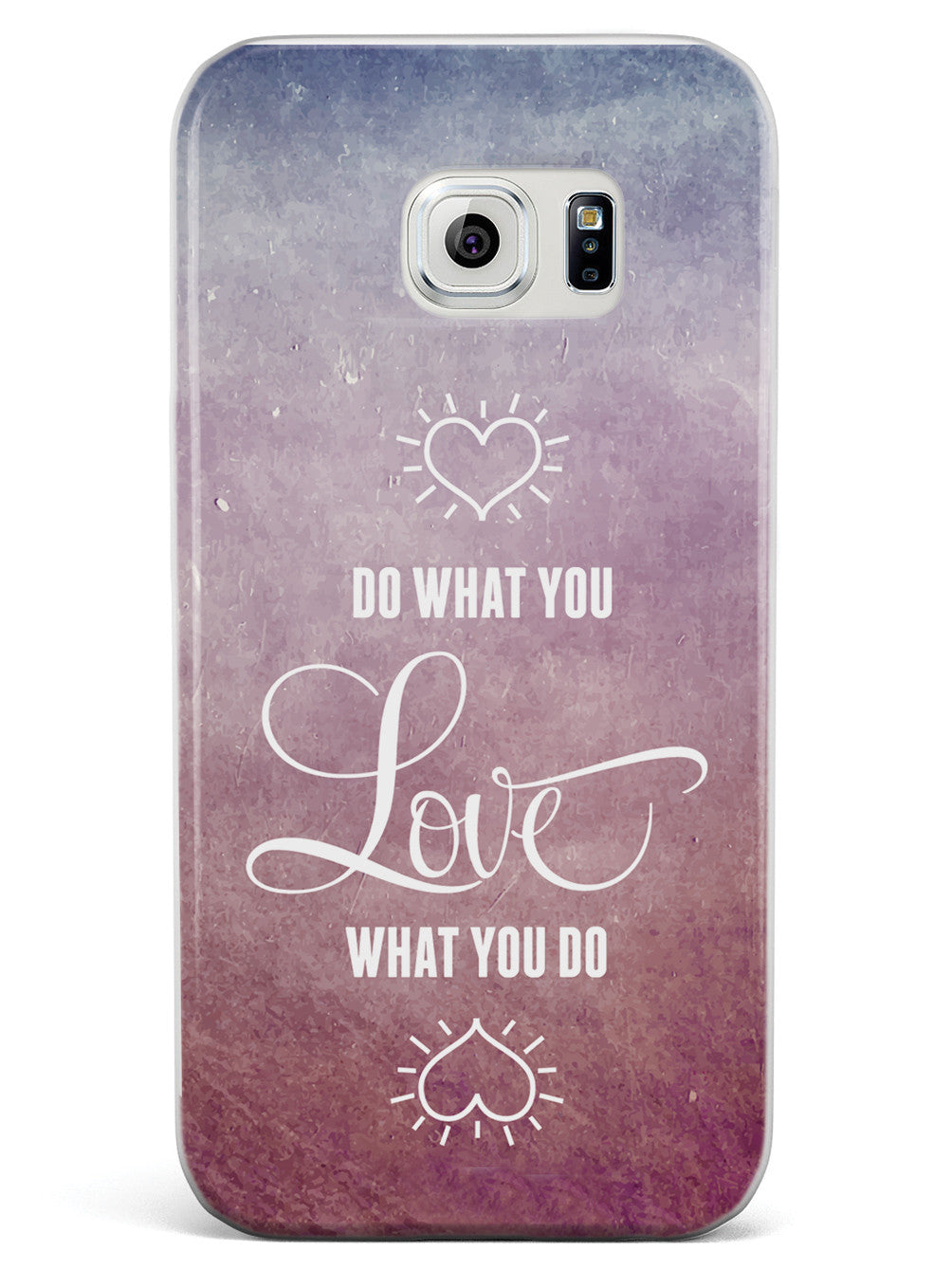 Do What You Love - Love What You Do Case