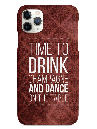Drink Champagne & Dance Humor Funny Case