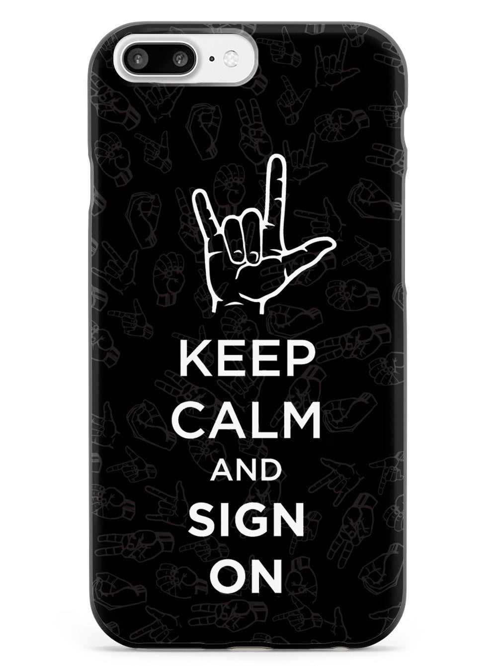 Keep Calm & Sign On - Sign Language Case
