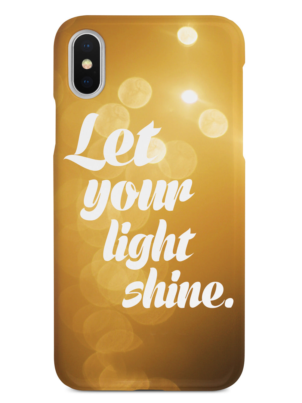 Let Your Light Shine Inspirational Quote Case Inspiredcases