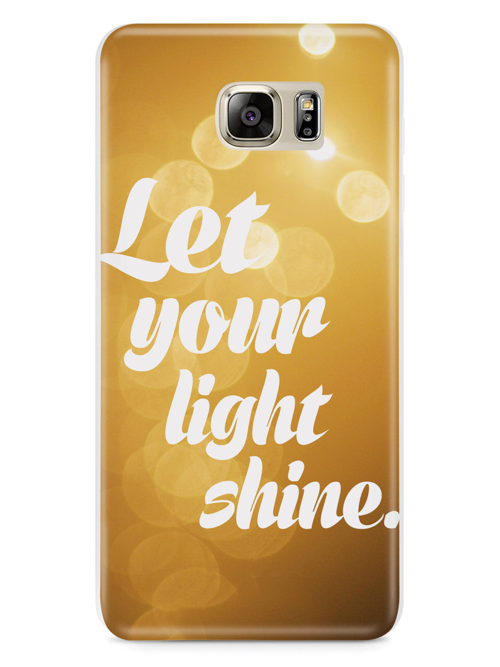 Let Your Light Shine Inspirational Quote Case
