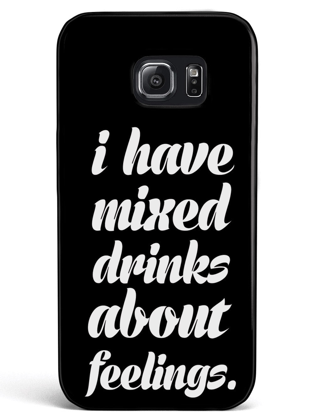 I Have Mixed Drinks About Feelings Humor Funny Case