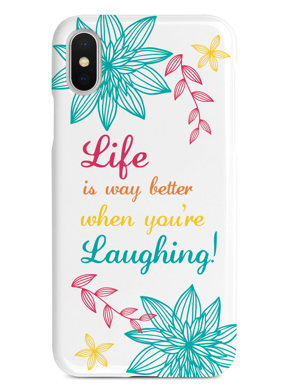 Life is Better When You are Laughing Inspirational Quote Case