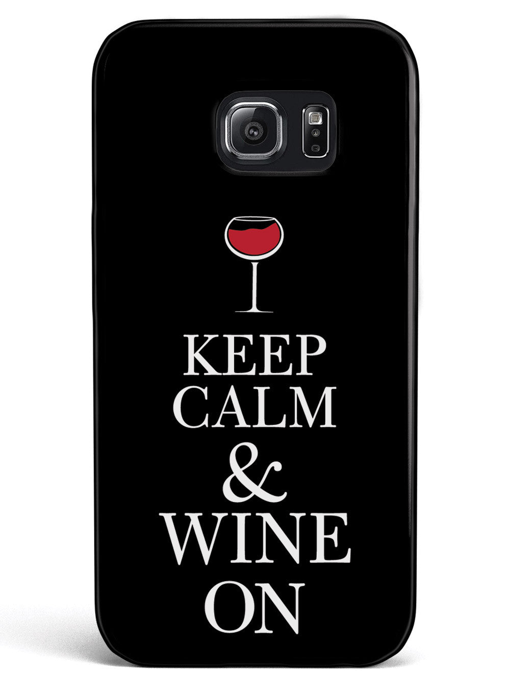 Keep Calm & Wine On Case