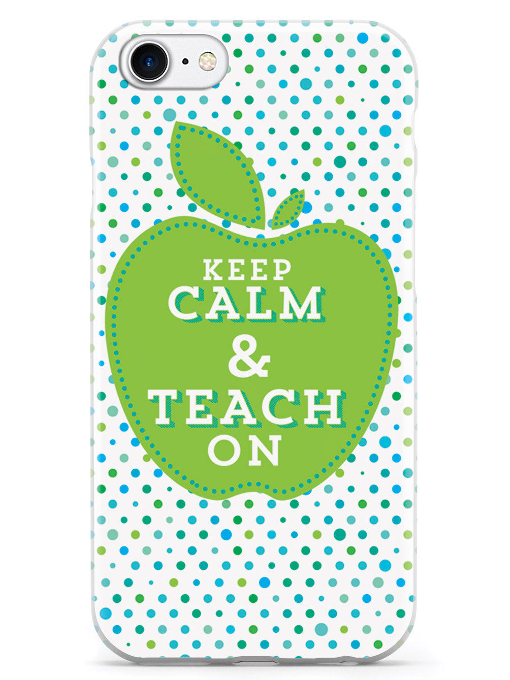 Keep Calm and Teach On - Teacher Case