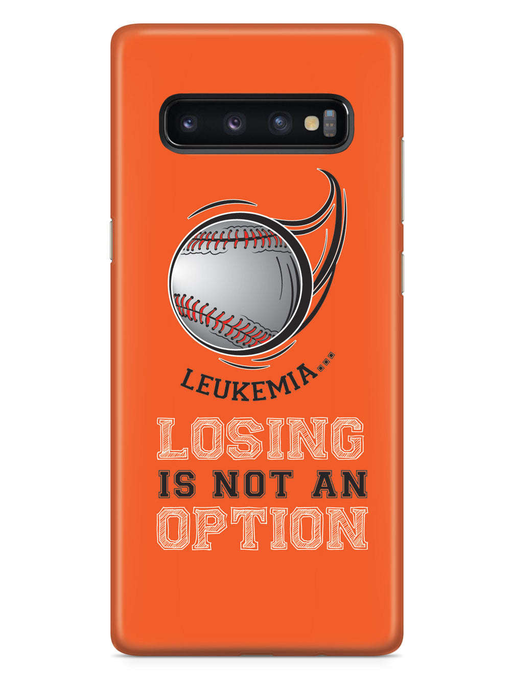 Leukemia - Losing is not an Option Orange Baseball Case