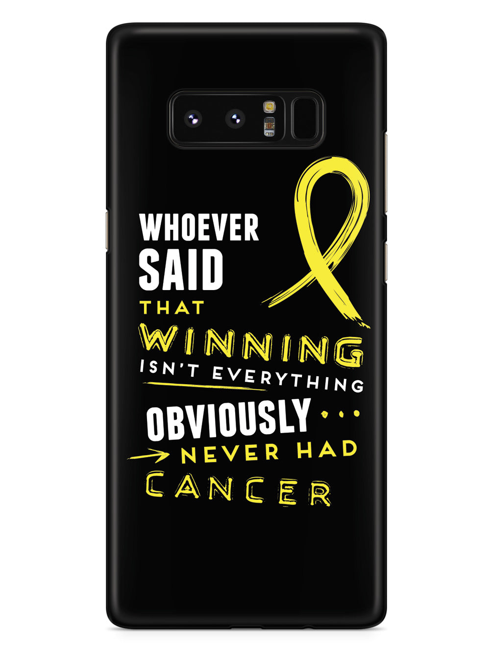 Winning is Everything - Cancer Awareness Yellow Case