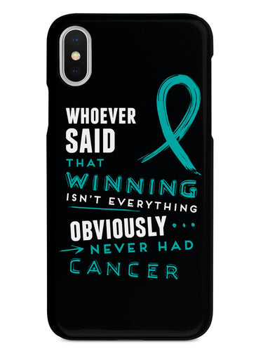 Winning is Everything - Cancer Awareness Teal Case