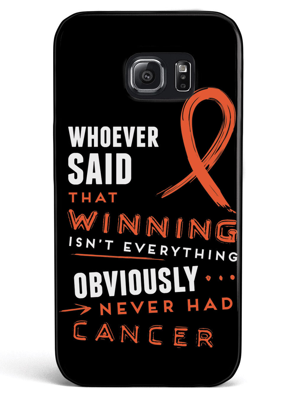 Winning is Everything - Cancer Awareness Orange Case