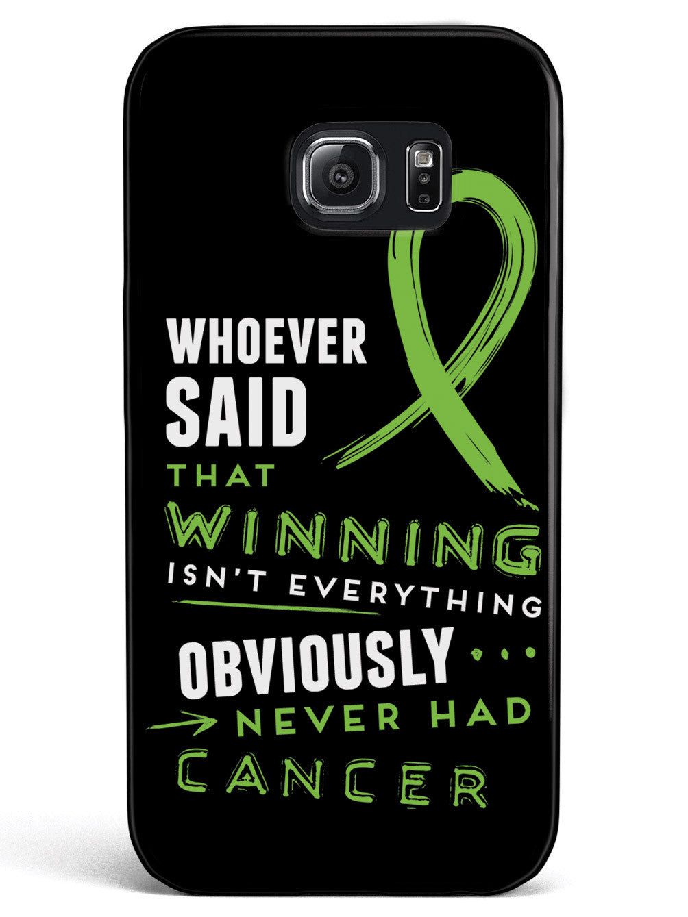 Winning is Everything - Cancer Awareness Green Case