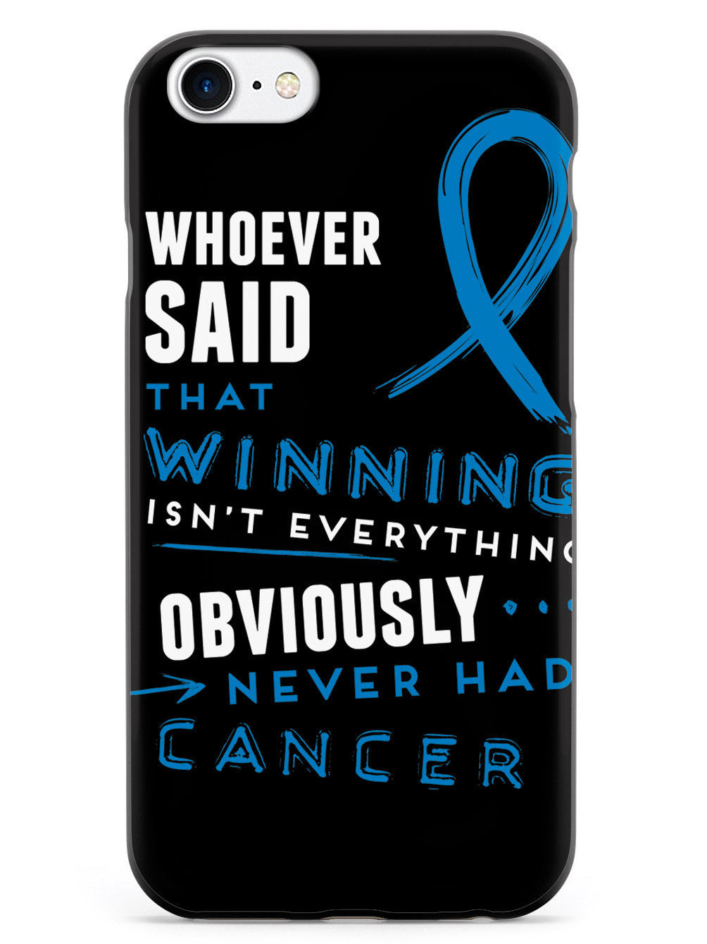 Winning is Everything - Cancer Awareness Blue Case