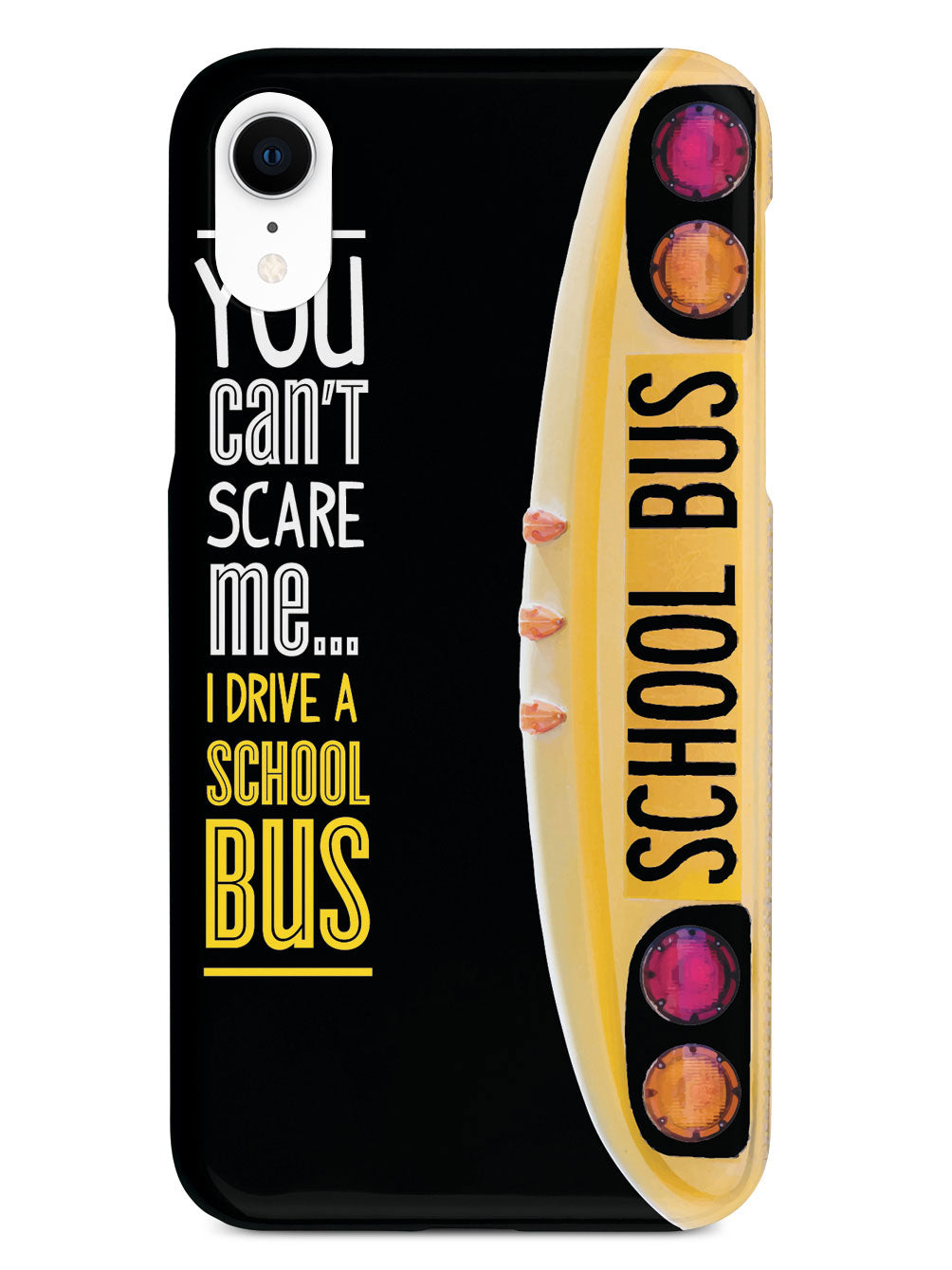 You Can't Scare Me, I Drive a School Bus Case