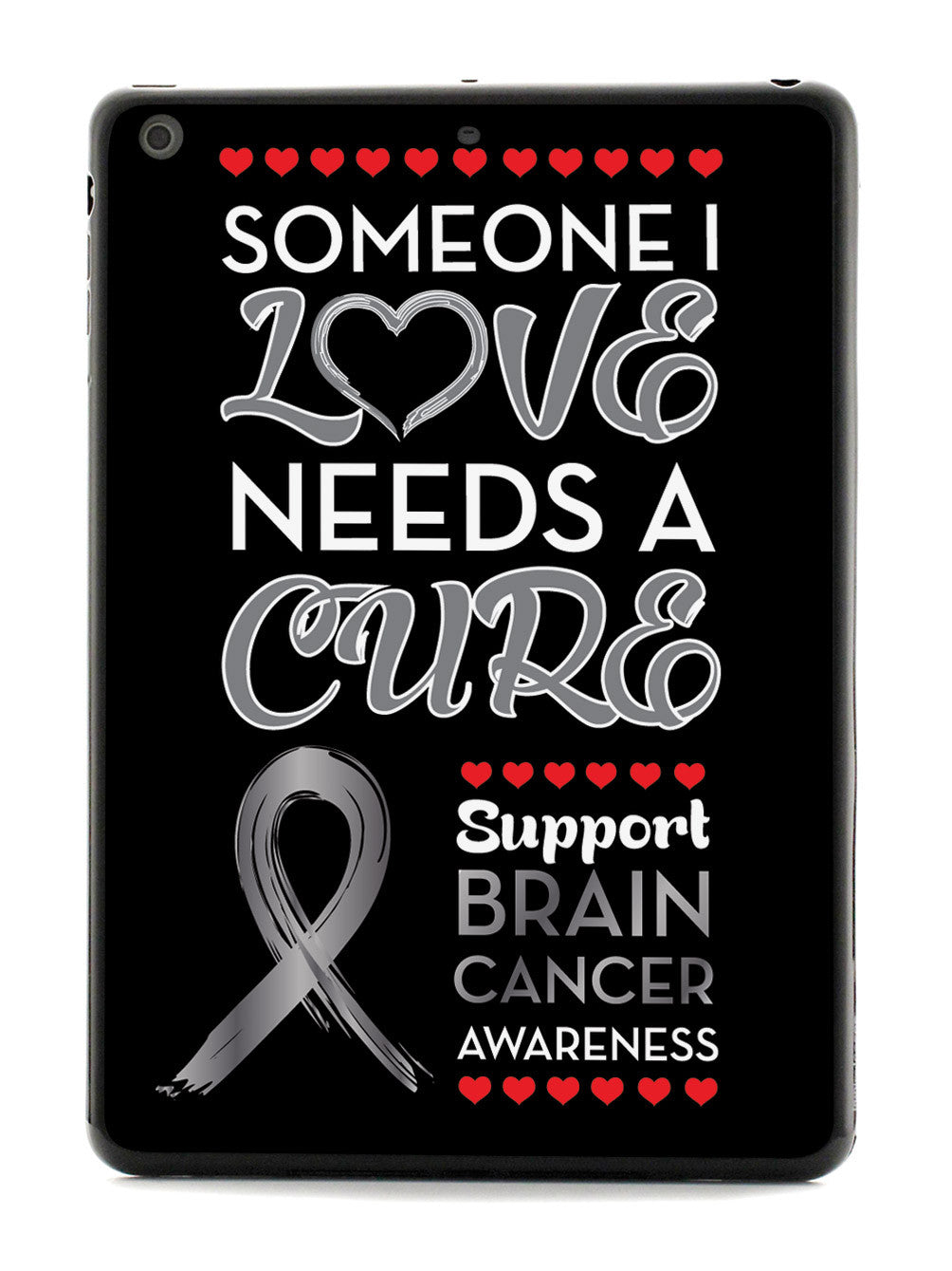 Someone I love - Brain Cancer Awareness Case